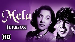 All Songs Of Mela {HD} - Dilip Kumar - Nargis - Naushad Hits - Old Hindi Songs