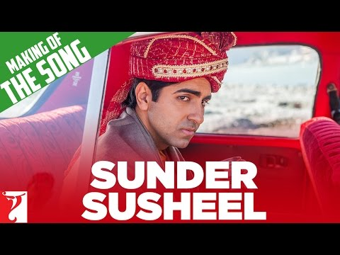 Making Of The Song - Sunder Susheel from Dum Laga Ke Haisha