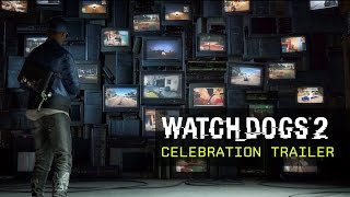 Watch Dogs 2 - Celebration Trailer