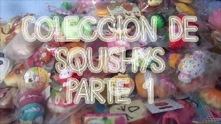 Mi Colección de Squishys Parte 1 / My squishy collection 1