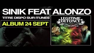 Sinik - Legitime Defonce (ft. Alonzo)