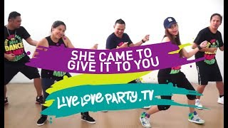 She Came To Give It To You by User | Live Love Party™ | Zumba® | Dance Fitness