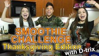 getlinkyoutube.com-SMOOTHIE CHALLENGE Thanksgiving Edition - w/D-trix