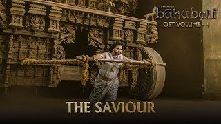 Baahubali OST - Volume 04 - The Saviour | MM Keeravaani