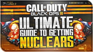 "getlinkyoutube.com-ULTIMATE GUIDE TO GETTING NUCLEARS - How to get ""Nuclears"" in Black Ops 3 (BO3 Tips & Tricks)"