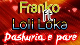 Franko ft. Loli Loka - Dashuria e pare (Official Lyrics Video)