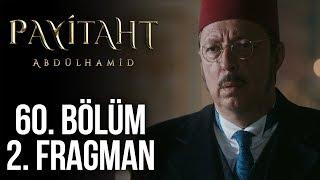 Payitaht Abdülhamid 60. Bölüm 2. Tanıtım