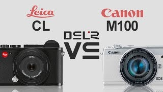 Leica CL vs Canon EOS M100