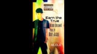 Earn the True-Kidd DreamR(Prod. By Bot Jizzle)