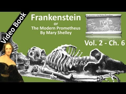 15: Frankenstein; or, The Modern Prometheus by Mary Shelley - Volume 2, Chapter 6