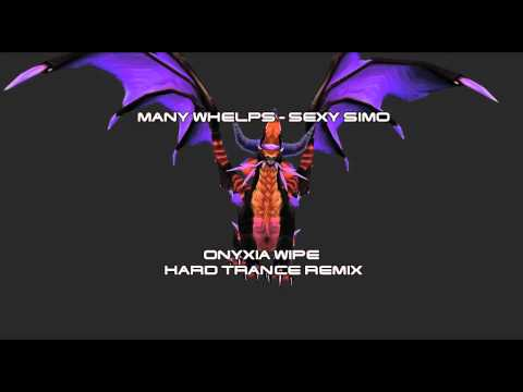 Many Whelps - Sexy Simo (Onyxia Wipe Hard Trance Remix) [Explicit Language!!!]