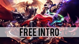 Intro/Outro: League of Legends (free)