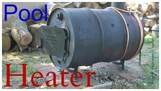 getlinkyoutube.com-Wood Burning Pool Heater - Upgrade and Update
