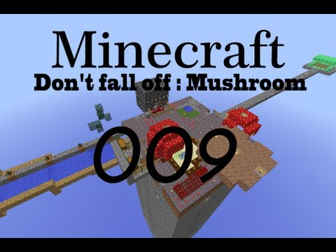 Don't Fall off : Mushroom #09