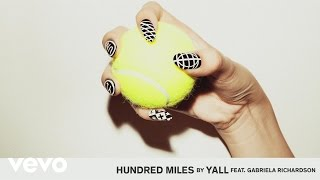getlinkyoutube.com-Yall - Hundred Miles (Audio) ft. Gabriela Richardson
