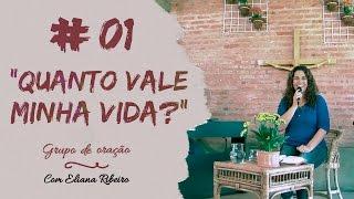 getlinkyoutube.com-Grupo de Oração com Eliana Ribeiro - Quanto vale minha vida? #01