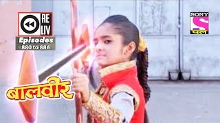 Weekly Reliv   Baalveer    24th Feb To 2nd Mar 2018    Episode 880 To 886