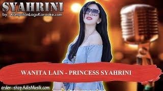 WANITA LAIN - PRINCESS SYAHRINI Karaoke