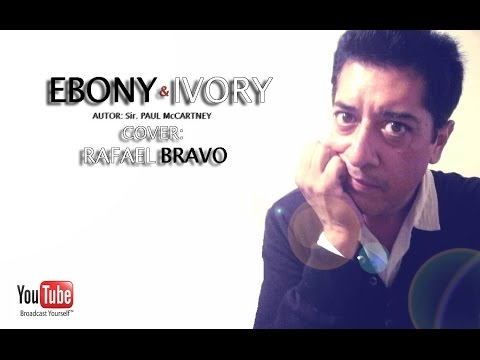EBONY AND IVORY - RAFAEL BRAVO - TRADUCIDA - DE: Sir PAUL McCARTNEY