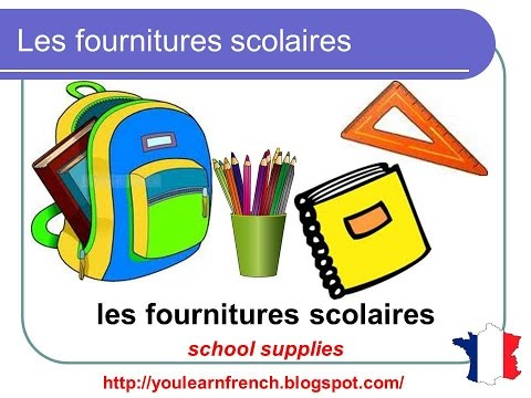 French Lesson 40 - Les fournitures scolaires (School stationery / supplies vocabulary)