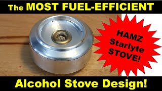 The MOST FUEL EFFICIENT alcohol stove - the DIY HAMZ Starlyte