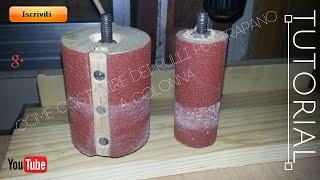 Come realizzare dei rulli  per trapano a colonna (fai da te)