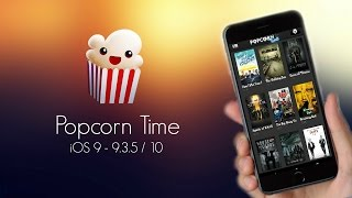 getlinkyoutube.com-Get/Install Popcorn Time on iOS 10 / 9 - 9.3.5 (NO JAILBREAK) - iPhone, iPad, iPod