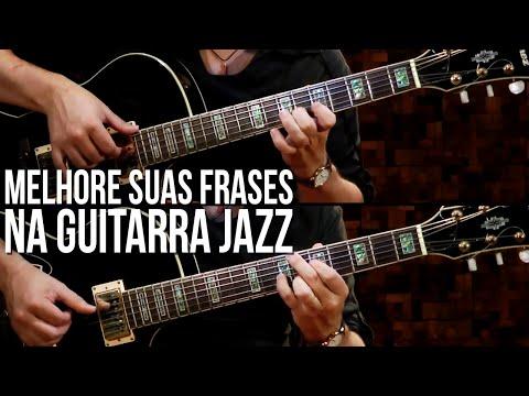 COMO MELHORAR SUAS FRASES DE JAZZ (aula de guitarra jazz)