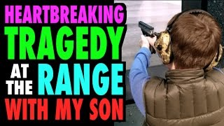 getlinkyoutube.com-Heartbreaking Tragedy at the Range (with my son)