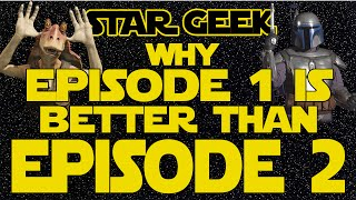 getlinkyoutube.com-Why Star Wars Episode I is better than Episode II - Star Geek