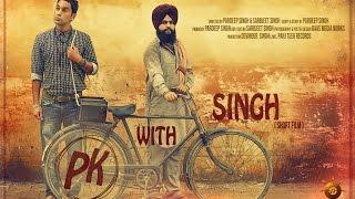 PK with SINGH    New Punjabi Short Film   Latest Full HD Short Movie 2015