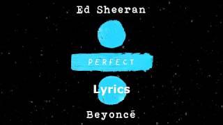 Ed Sheeran - Perfect Duet with Beyoncé [Lyrics/Lyric Video] width=