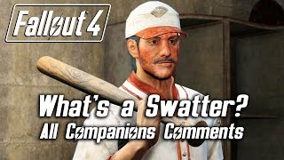 getlinkyoutube.com-Fallout 4 - What's a Swatter? - All Companions Comments