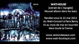 Sexion D'Assaut - Wati House