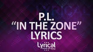 getlinkyoutube.com-P.L. - In The Zone Lyrics