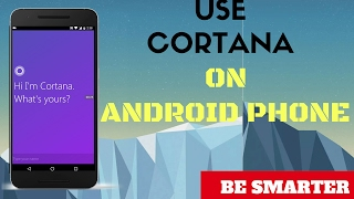 getlinkyoutube.com-How to Use Microsoft's Cortana In Android | Do Everything Smartly