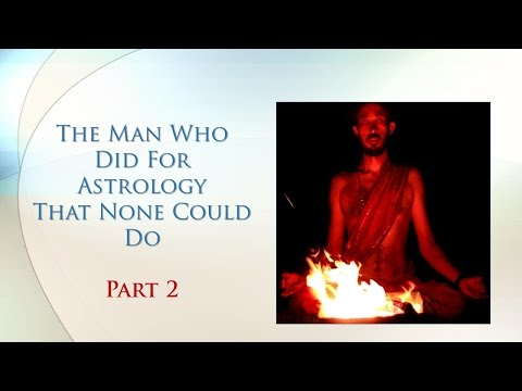The Man Who Did For Astrology That None Could Do - Part 2