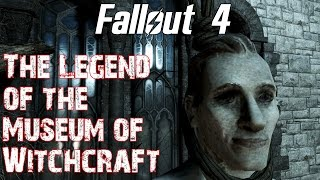 getlinkyoutube.com-Fallout 4- The Legend of the Museum of Witchcraft