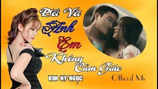getlinkyoutube.com-Đối Với Anh Em Không Còn Cảm Giác - Kim Ny Ngọc [Full HD 1080p]