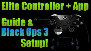getlinkyoutube.com-Xbox One Elite Controller App Guide + Black Ops 3 Setup!