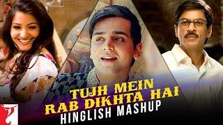 Tujh Mein Rab Dikhta Hai - Hinglish Mashup   Jay Kadn   Shah Rukh Khan   Anushka Sharma