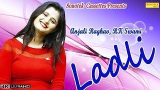 getlinkyoutube.com-Ladli || लाड़ली || R K Swami, Anjali Raghav || Haryanvi Hot Songs