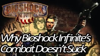 Why Bioshock Infinite's Combat Doesn't Suck. It's Actually Really Really Good
