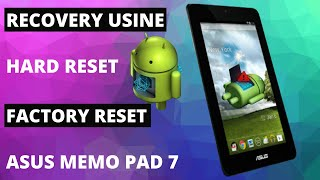 Asus Memo Pad 7 Hard Reset Android / Recovery Usine