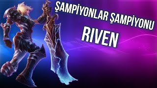 getlinkyoutube.com-ŞAMPİYONLAR ŞAMPİYONU RIVEN 2016 | LoL