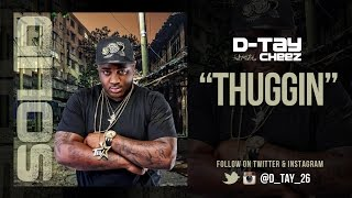 getlinkyoutube.com-D-Tay ft. Cheez - Thuggin (Dir. by Holla Definition)