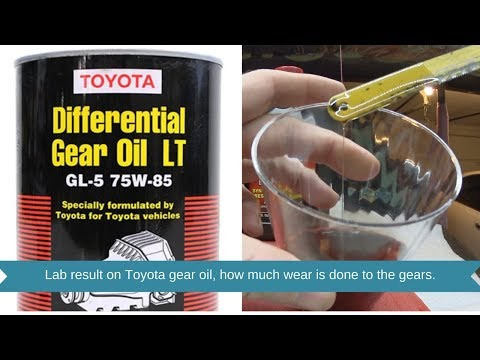 Toyota Gear oil review and lab result. toyota differential gear oil. Is it good or bad gear oil???