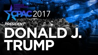 CPAC 2017 - Watch President Donald Trump's full speech at CPAC 2017
