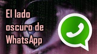 El lado oculto y oscuro de WhatsApp
