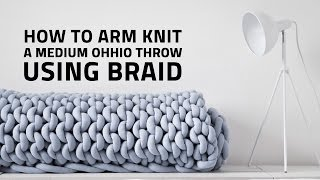 getlinkyoutube.com-How to Arm Knit a Medium Ohhio Throw Using Braid
